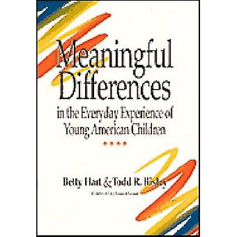 Meaningful Differences in the Everyday Experience of Young American Children by Hart & BettyRisley & Todd R.