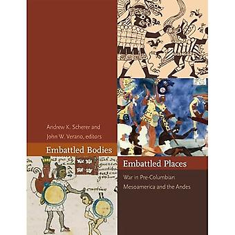 Embattled Bodies, Embattled Places: War in Pre-Columbian Mesoamerica and the Andes (Dumbarton Oaks Pre-Columbiaanse...