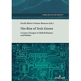 The Rise of Tech Giants: A Game Changer in Global Finance and Politics (Global Politics and Security)