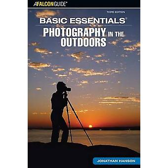 Basic Essentials R Photography in the Outdoors by Jonathan Hanson