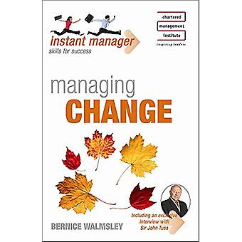 Instant Manager - Managing Change by Bernice Walmsley - 9780340947340