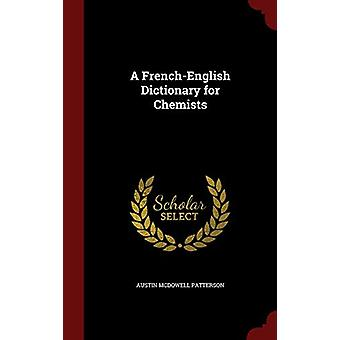 A French-English Dictionary for Chemists by Austin McDowell Patterson