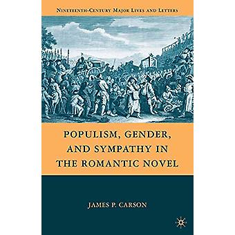 Populism - Gender - and Sympathy in the Romantic Novel by J. Carson -
