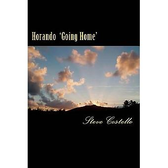 Horando - Going Home by Steve Costello - 9781480072138 Book
