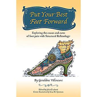 Put Your Best Feet Forward - Exploring the Causes and Cures of Foot Pa