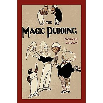 The Magic Pudding - Being the Adventures of Bunyip Bluegum and His Fri