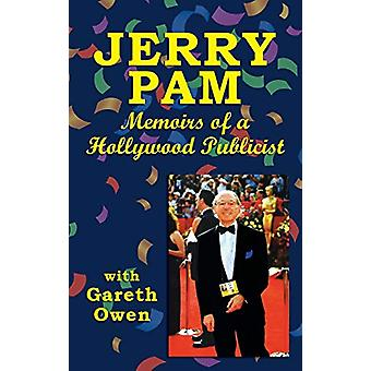 Jerry Pam - Memoirs of a Hollywood Publicist (Hardback) by Jerry Pam -