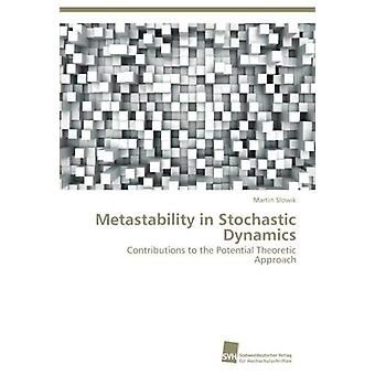 Metastability in Stochastic Dynamics by Martin Slowik - 9783838134123