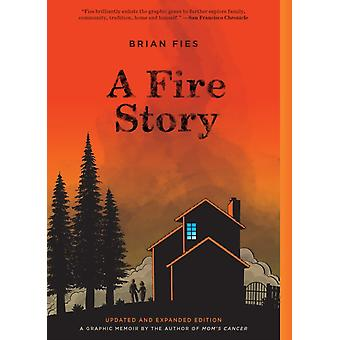 A Fire Story Updated and Expanded Edition by Brian Fies
