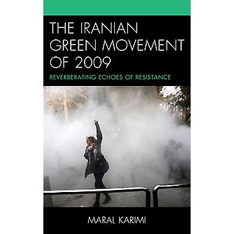 The Iranian Green Movement of 2009 by Maral Karimi
