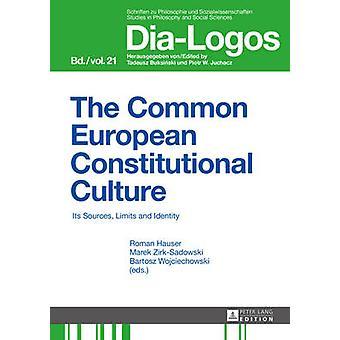 The Common European Constitutional Culture Its Sources Limits and Identity 21 DIALOGOS Schriften zu Philosophie und Sozialwissenschaften  Studies in Philosophy and Social Sciences