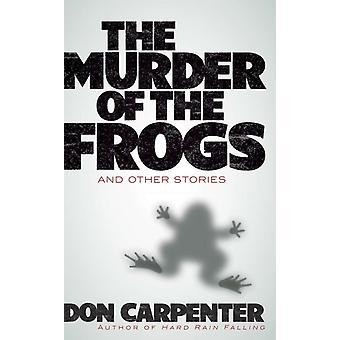 Assassinato dos Sapos e Outras Histórias por Don Carpenter
