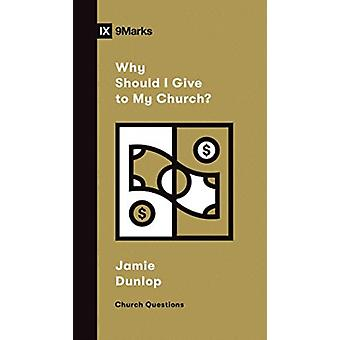 Why Should I Give to My Church by Jamie Dunlop