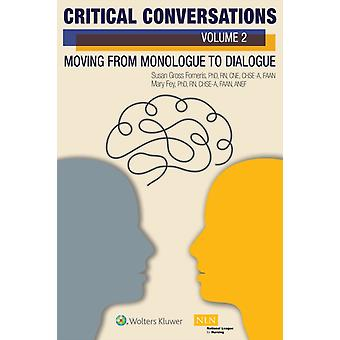 Critical Conversations Volume 2 Moving from Monologue to Dialogue by Susan Gross FornerisMary Kohl Fey
