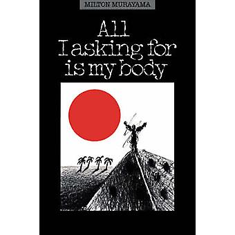 All Im Asking for is My Body by Milton Murayama