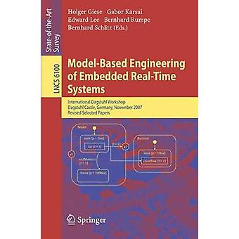 ModelBased Engineering of Embedded RealTime Systems by Edited by Holger Giese & Edited by Gabor Karsai & Edited by Edward A Lee & Edited by Bernhard Rumpe & Edited by Bernhard Sch tz