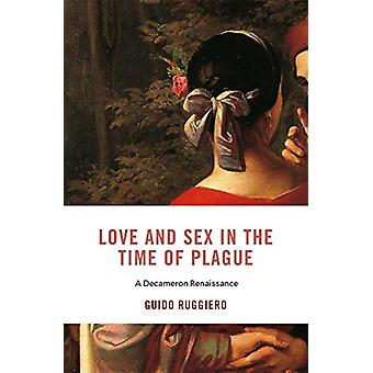 Love and Sex in the Time of Plague by Guido Ruggiero