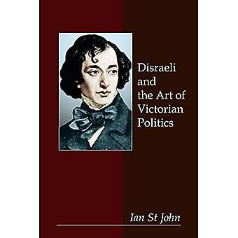 Disraeli and the Art of Victorian Politics (Anthem Nineteenth Century Studies)