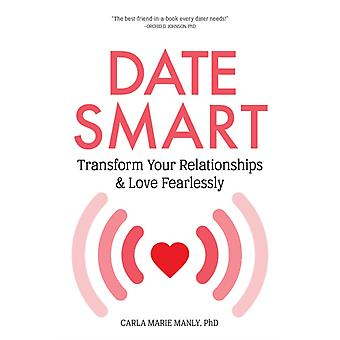 Date Smart by Carla Marie Manly