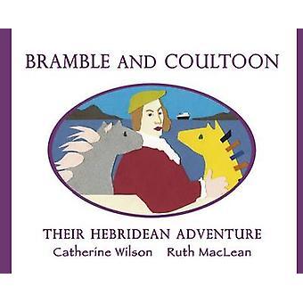 Bramble e Coultoon - loro avventura di Hebridean da Catherine Wilson-