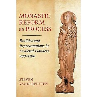 Monastic Reform as Process - Realities and Representations in Medieval