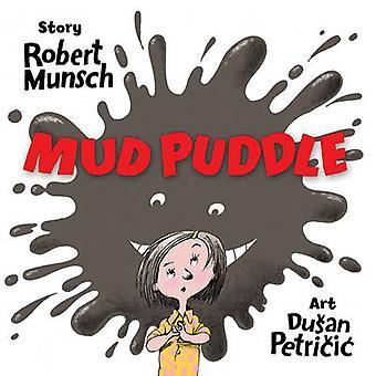 Mud Puddle by Robert N. Munsch - Dusan Petricic - Sami Suomalainen -