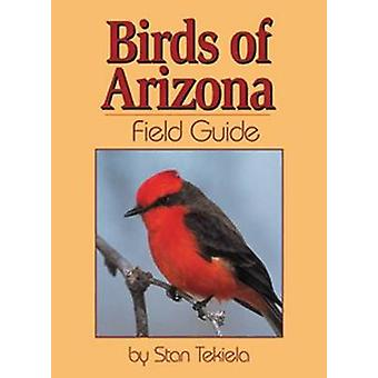 Birds of Arizona kentän opas Stan Tekiela - 9781591930150 kirja
