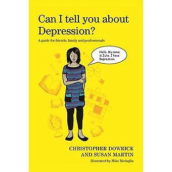 Je peux vous dire sur la dépression? -Un Guide pour les amis - famille et Pr