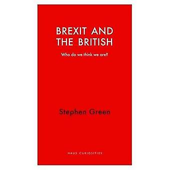 Brexit and the British - Who Do We Think We are? by Stephen Green - 97