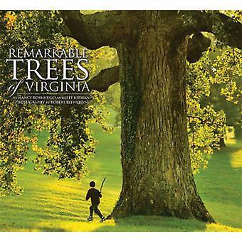 Remarkable Trees of Virginia by Nancy Ross Hugo - Jeff Kirwan - Rober