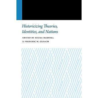 Historiciser théories - identités - et des Nations Unies de Regna Darnell-