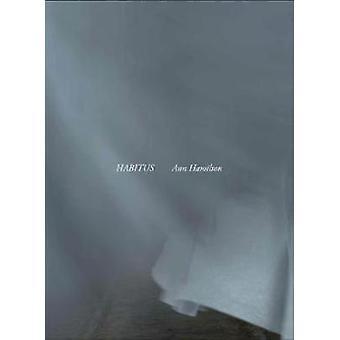 Ann Hamilton - Habitus par Patricia C. Phillips - Book 9783791357096