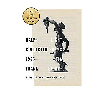 Half-Light: Collected Poems�1965-2016