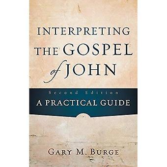 Interprétation de l'Evangile de Jean: un Guide pratique