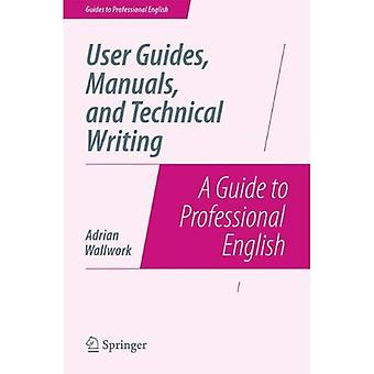 User Guides, Manuals, and Technical Writing: A Guide to Professional English (Guides to Professional English)