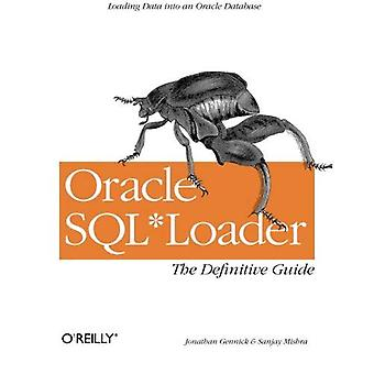 Oracle SQL * Loader: The Definitive Guide