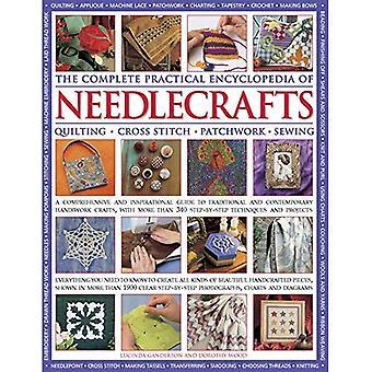 Den kompletta praktiska encyklopedien av Needlecrafts: quiltning Cross Stitch lapptäcke sömnad