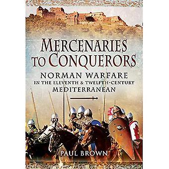 Mercenaires aux conquérants: Norman Warfare en onzième et douzième siècle Méditerranée
