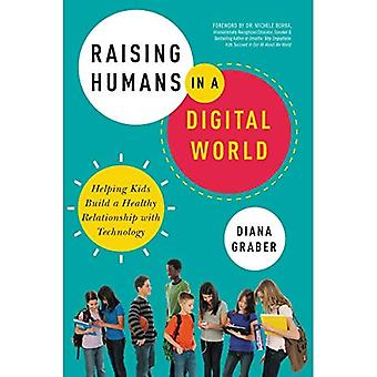 Raising Humans In A Digital World: Helping Kids� Build A Healthy Relationship With Technology