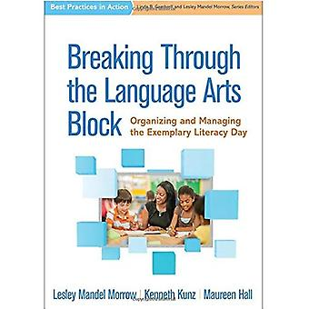 Breaking Through the Language Arts Block: Organizing and Managing the� Exemplary Literacy Day (Best Practices in Action)