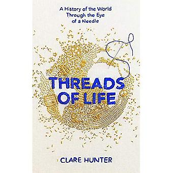 Threads of Life: A History� of the World Through the Eye of a Needle