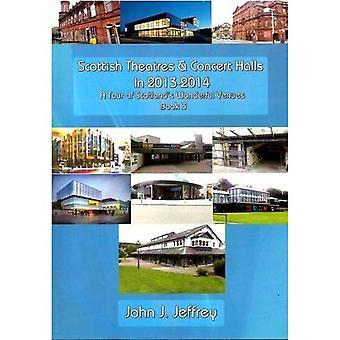 Schotse theaters & concertzalen in 2013-2014: een Tour van Schotlands prachtige locaties: boek 3