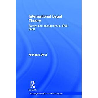 International Legal Theory Essays and Engagements 19662006 by Onuf & Nicholas