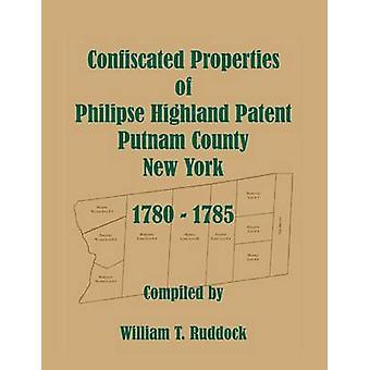 Beschlagnahmte Eigenschaften des Philipse Highland Patent Putnam County New York 17801785 von Ruddock & William T.