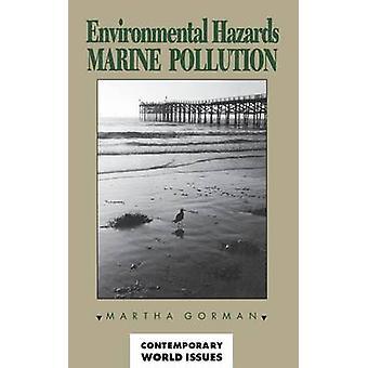 Environmental Hazards Marine Pollution by Gorman & Martha