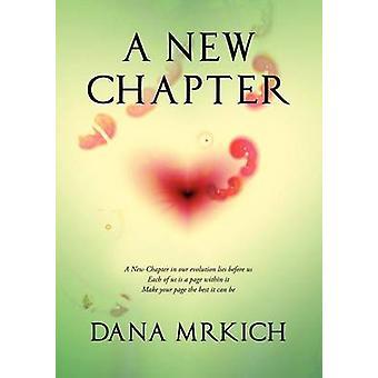A New Chapter by Mrkich & Dana