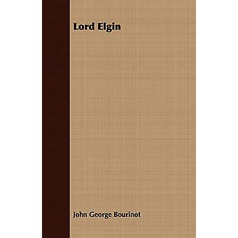 Lord Elgin by Bourinot & John George