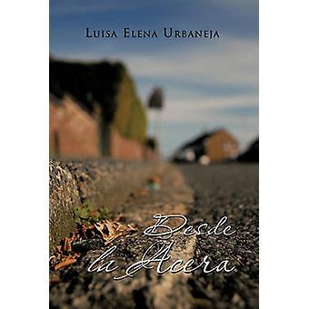 Desde La Acera door Urbaneja & Luisa Elena
