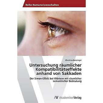 Untersuchung rumlicher Kompatibilittseffekte anhand von Sakkaden par Danzinger Christina