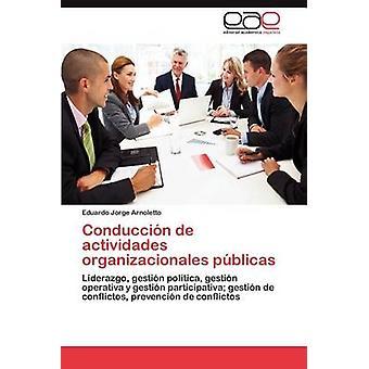 Conducción de Actividades Organizacionales Publicas da Arnoletto & Eduardo Jorge